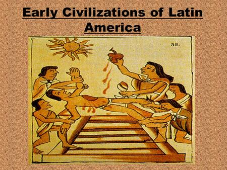 Early Civilizations of Latin America.