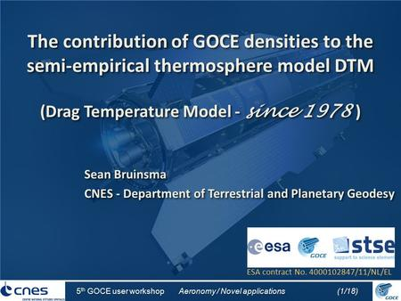 5 th GOCE user workshop Aeronomy / Novel applications(1/18) The contribution of GOCE densities to the semi-empirical thermosphere model DTM (Drag Temperature.