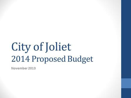 City of Joliet 2014 Proposed Budget November 2013.