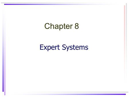 Expert Systems Chapter 8. 323-670 Artificial IntelligenceChapter 82 Expert System p. 547 MYCIN (1976) see section 8.2 backward chaining + certainty factor.