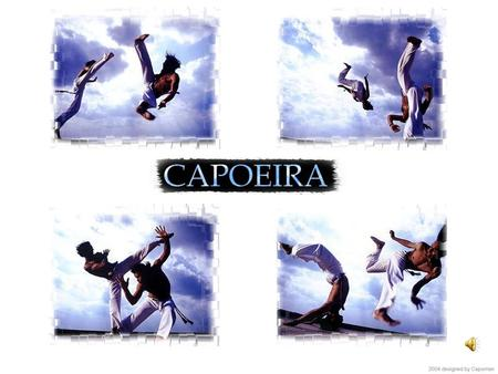 CAPOEIRA More than 2 million slaves were brought to Brazil from Africa. Africans were not allowed to practice their traditional martial arts; therefore.