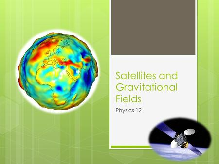 Satellites and Gravitational Fields Physics 12. Clip of the day:  $1 000 000!   zexOIGlrFo