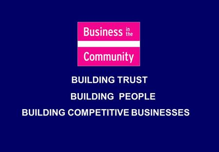 BUILDING TRUST BUILDING PEOPLE BUILDING COMPETITIVE BUSINESSES.