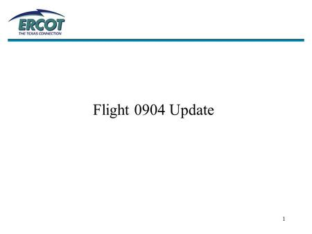 1 Flight 0904 Update. 2 Flight manifest 13 New REPs are scheduled to test in 0904 7 Existing REPs testing in new territories 3 Existing REPs testing for.