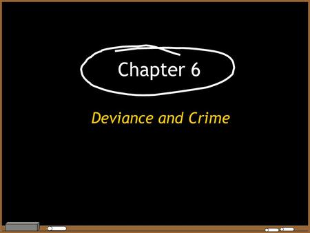 Chapter 6 Deviance and Crime. Deviance –Violates significant social norms –Relative to societal context –Differs in degree of seriousness Behavioral Belief.