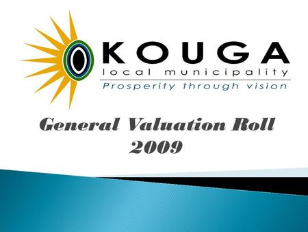 General Valuation Roll 2009. Presentation by Peter Gerber Project Manager.