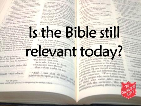 Is the Bible still relevant today?. Lesson Objectives To describe and explain some of the teachings from the Bible. To reflect on the consequences of.