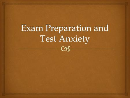   If someone has test anxiety, it can be seen in many ways:  Constant self-doubt and depreciating comments about oneself  Physical embodiments, such.