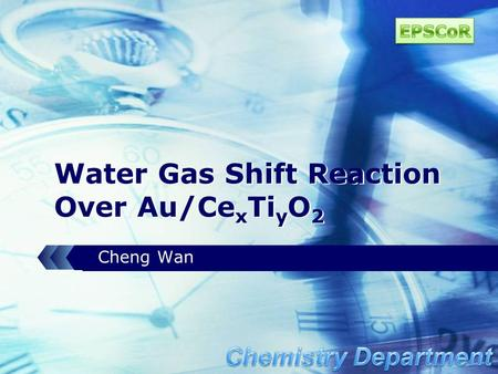 LOGO Water Gas Shift Reaction Over Au/Ce x Ti y O 2 Cheng Wan.