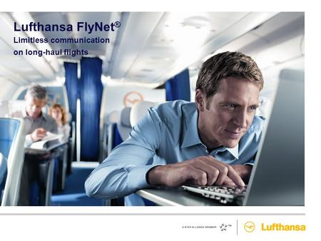 Limitless communication on long-haul flights Lufthansa FlyNet ®