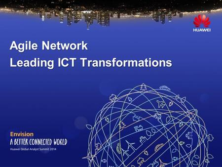 Agile Network Leading ICT Transformations. Page 2.