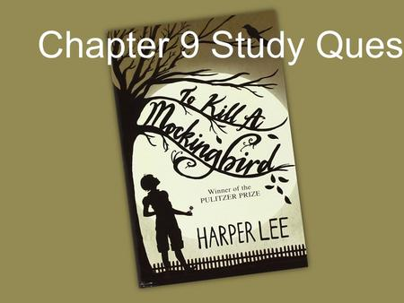"Chapter 9 Study Questions. 1. When Atticus speaks of defending Tom Robinson, he says, ""Simply because we were licked a hundred years before we started."