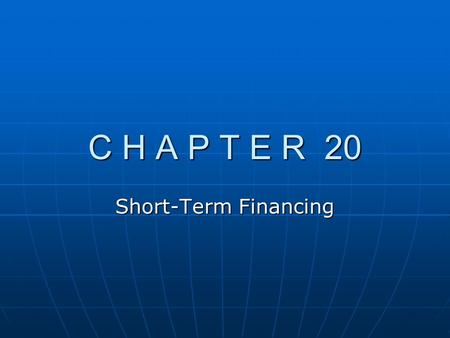 C H A P T E R 20 Short-Term Financing. Chapter Overview A. Sources of Short-Term Financing B. Internal Financing by MNCs C. Why MNCs Consider Foreign.