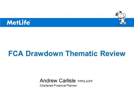 ©UFS FCA Drawdown Thematic Review Andrew Carlisle FPFS AIFP Chartered Financial Planner.