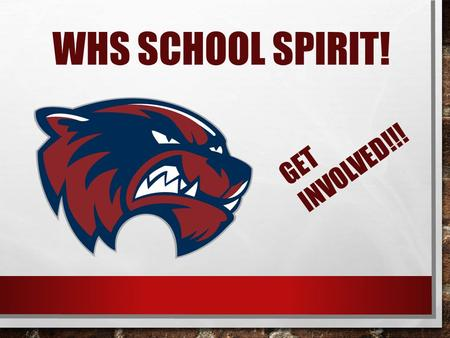 WHS SCHOOL SPIRIT! GET INVOLVED!!!. WHAT IS YOUR FAVORITE EVENT AT WHS? DO YOU HAVE A FAVORITE? IF NOT, WHY? WE ARE WOODSTOCK!!!