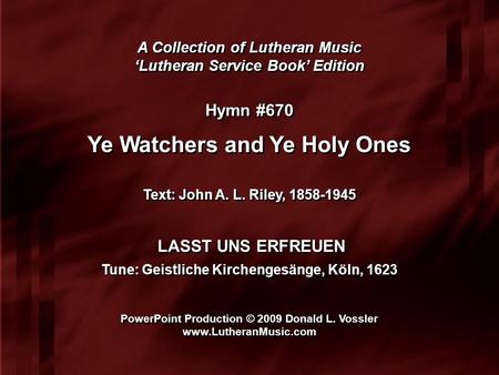 A Collection of Lutheran Music 'Lutheran Service Book' Edition A Collection of Lutheran Music 'Lutheran Service Book' Edition Hymn #670 Ye Watchers and.