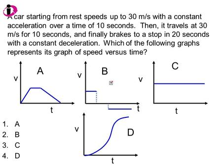 A car starting from rest speeds up to 30 m/s with a constant acceleration over a time of 10 seconds. Then, it travels at 30 m/s for 10 seconds, and finally.