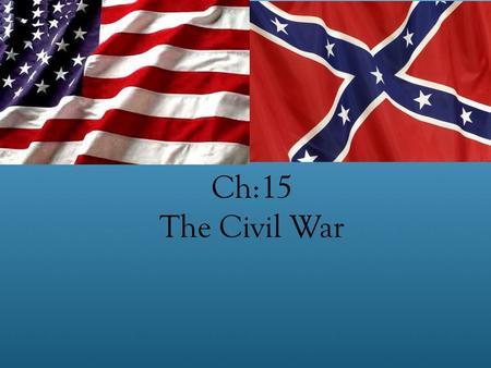 Ch:15 The Civil War. 15:3 The Emancipation Proclamation.
