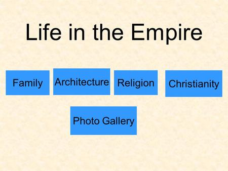 Life in the Empire Family Religion Christianity Architecture Photo Gallery.