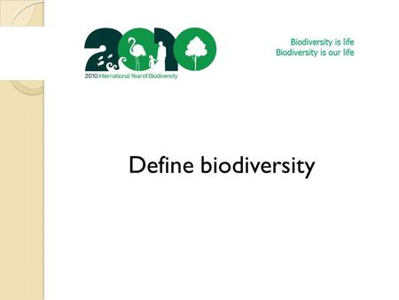 Define biodiversity. Biodiversity Key concept: Global interactions Significant concept: Rainforests are of global value. Unit question: Why is biodiversity.