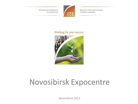 Novosibirsk Expocentre Novosibirsk 2013. WORLD-CLASS STANDARDS IN THE CENTRE OF SIBERIA.