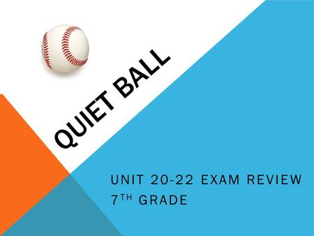 QUIET BALL UNIT 20-22 EXAM REVIEW 7 TH GRADE. WHICH ECOSYSTEM WOULD INCLUDE JACKRABBITS, CACTUS AND RATTLESNAKE? A Desert.
