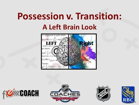Possession v. Transition: A Left Brain Look. 1214 Grade A Scoring Chance Study.