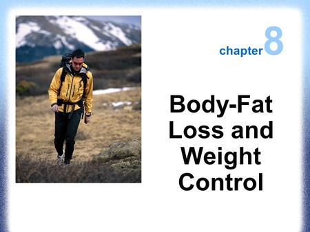 Body-Fat Loss and Weight Control chapter 8. Societal Change During the late 19th century in the United States, human muscle power provided 33% of the.