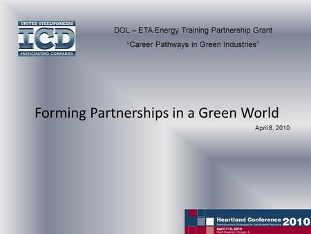 "DOL – ETA Energy Training Partnership Grant ""Career Pathways in Green Industries"" Forming Partnerships in a Green World April 8, 2010."