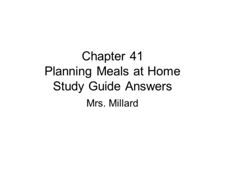 Chapter 41 Planning Meals at Home Study Guide Answers Mrs. Millard.