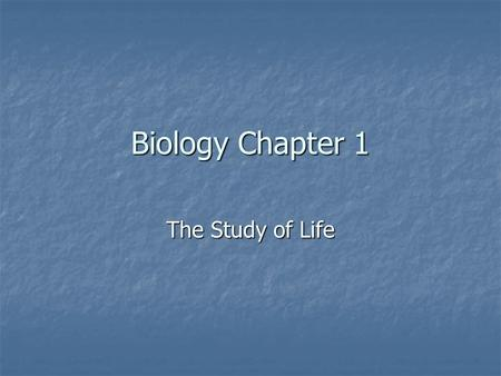 Biology Chapter 1 The Study of Life. 1.2 Methods of Biology All sciences use what is called the scientific method to investigate natural phenomenon All.