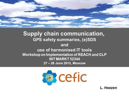 Supply chain communication, GPS safety summaries, (e)SDS and use of harmonised IT tools Workshop on Implementation of REACH and CLP INT MARKT 52344 27.