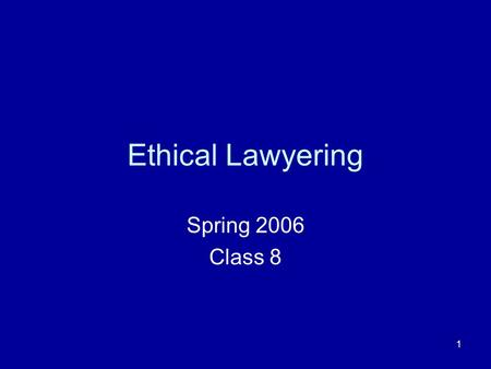 1 Ethical Lawyering Spring 2006 Class 8. 2 Rest. 68 Except as otherwise provided in this Restatement, the attorney-client privilege may be invoked as.