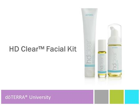 HD Clear™ Facial Kit dōTERRA® Product Tools dōTERRA® University.