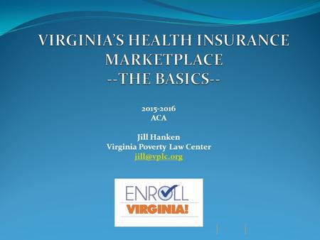 2015-2016 ACA Jill Hanken Virginia Poverty Law Center
