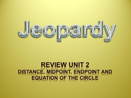 Equation of Circle Midpoint and Endpoint Distance Slope 50 40 30 20 10 20 30 40 50 10 20 30 40 50 10 20 30 40 50.