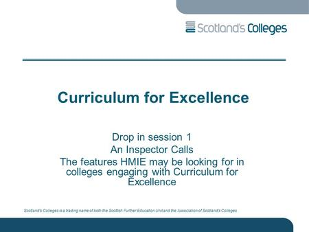 Scotland's Colleges is a trading name of both the Scottish Further Education Unit and the Association of Scotland's Colleges Curriculum for Excellence.