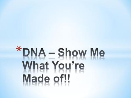 * DNA, or deoxyribonucleic acid, resides inside the nucleus of every living cell. * The shape is described as a twisted ladder or DOUBLE HELIX.