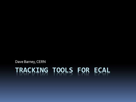 Dave Barney, CERN. Tracking Tools: Introduction  Main Purpose: to keep track of all incidents & interventions at point 5  Interlocks – reasons & follow-up.