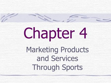 Chapter 4 Marketing Products and Services Through Sports.