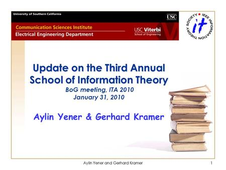 Aylin Yener and Gerhard Kramer1 1 Update on the Third Annual School of Information Theory Update on the Third Annual School of Information Theory BoG meeting,