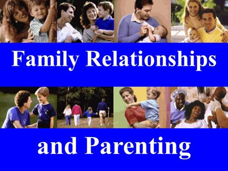 "Family Relationships and Parenting. Ephesians 6:1-4 Children, obey your parents in the Lord, for this is right. ""Honour your father and mother"" which."