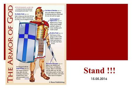 Stand !!! 15.05.2016. ἵ στημι = G2476 occurs 163 times in 152 verses in the Greek concordance of the KJV to cause a person or a thing to keep his or its.