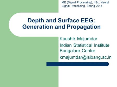 Depth and Surface EEG: Generation and Propagation