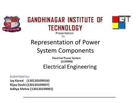 GANDHINAGAR INSTITUTE OF TECHNOLOGY Electrical Power System