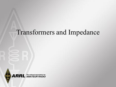 Transformers and Impedance. Review Two types of current: –ac –dc Two fundamental principles: –Moving electrons create magnetic fields –Moving or changing.