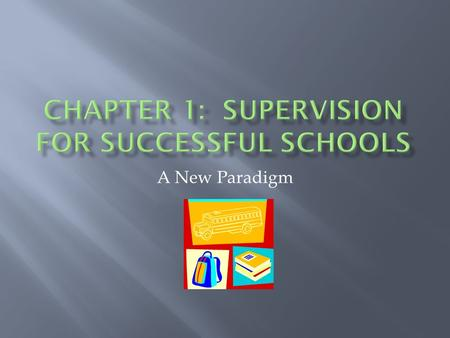 A New Paradigm.  What Do These Case Studies Teach us About Effective Schools?