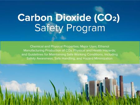The CARBON DIOXIDE SAFETY MANUAL has been published by the RFA to help facilities understand CO 2 health effects and control CO 2 exposures Purpose.