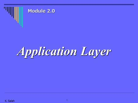 1 K. Salah Application Layer Module 2.0. 2 K. Salah Network layer duties.
