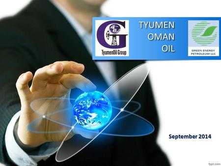TYUMEN OMAN OIL September 2014. TYUMEN OMAN OIL OFFERS AN INVESTMENT OPORTUNITY IN THE DEVELOPMENT OF LIQUEFIED PETROLEUM GAS (LNG) PIPELINE CONSTRUCTION,